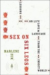 Sex on Six Legs: Lessons on Life, Love, and Language from the Insect World