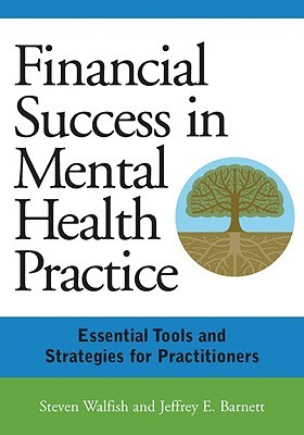 Financial Success in Mental Health Practice: Essentials Tools and Strategies for Practitioners