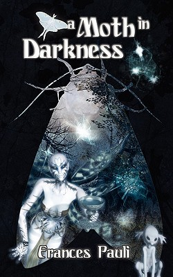 A Moth in Darkness by Frances Pauli