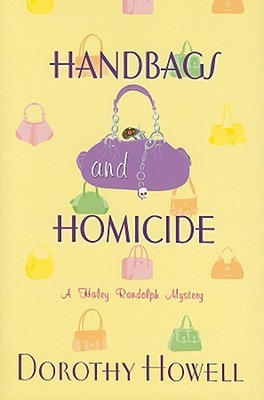 Handbags and Homicide by Dorothy Howell
