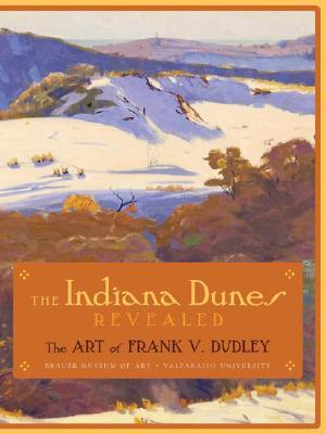 The INDIANA DUNES REVEALED: The Art of Frank V. Dudley