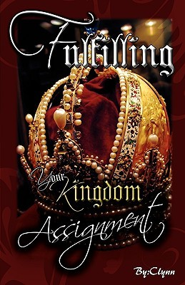 Fulfilling Your Kingdom Assignment