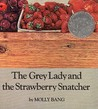 The Grey Lady and the Strawberry Snatcher by Molly Bang