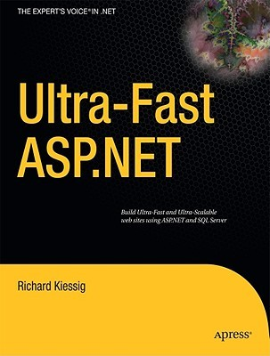 Ultra-Fast ASP.NET: Building Ultra-Fast and Ultra-Scalable Web Sites Using ASP.NET and SQL Server