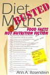 Diet Myths Busted: Food Facts, Not Nutrition Fiction