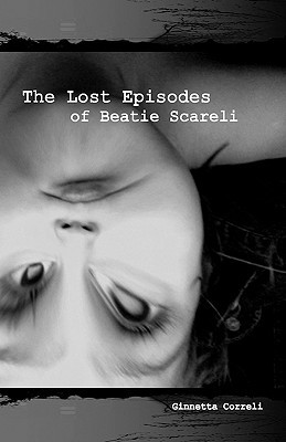 The Lost Episodes of Beatie Scareli