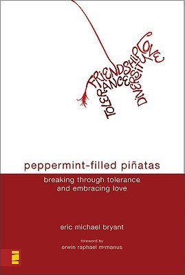 Peppermint-Filled Piñatas: Breaking Through Tolerance and Embracing Love