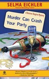 Murder Can Crash Your Party (Desiree Shapiro Mystery, #15)