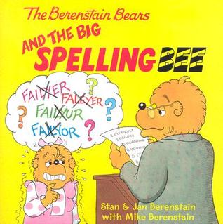 The Berenstain Bears and the Big Spelling Bee by Stan Berenstain