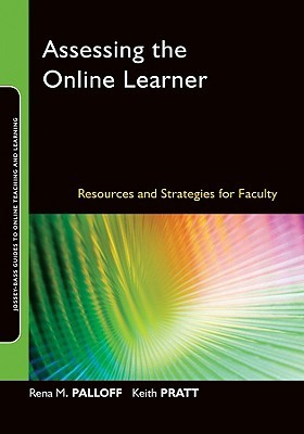 Assessing the Online Learner: Resources and Strategies for Faculty (Online Teaching and Learning Series (OTL))