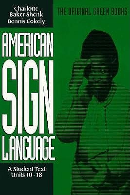 American Sign Language Green Books, A Student's Text Units 10-18