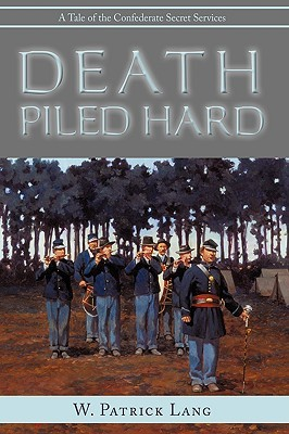 Death Piled Hard by W. Patrick Lang