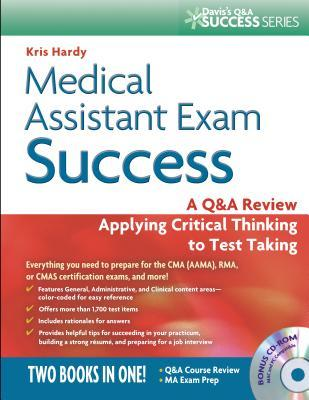 Medical Assistant Examination Success: A Q&A Review Applying Critical Thinking to Test Taking [With CDROM]