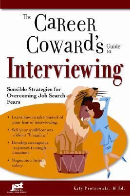 The Career Coward's Guide to Interviewing by Katy Piotrowski