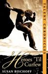Heroes 'Til Curfew (Talent Chronicles, #2)