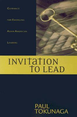 Invitation to Lead: Advice for Parenting, Finances, Career, Surviving Each Day & Much More