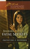 Fatal Secrets  (Protecting the Witnesses , #5)