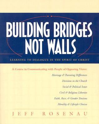 Building Bridges Not Walls: Learning to Dialogue in the Spirit of ChristA Workbook[Add bulleted items listed under Special Requirements]