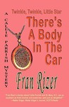 Twinkle, Twinkle, Little Star, There's a Body in the Car (A Callie Parrish Mystery #4)