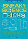 Sneaky Science Tricks: Perform Sneaky Mind-Over-Matter, Levitate Your Favorite Photos, Use Water to Detect Your Elevation