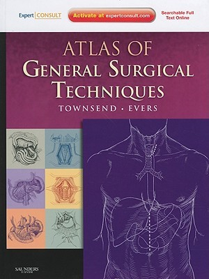 Atlas of General Surgical Techniques by Courtney M. Townsend Jr.