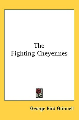 The Fighting Cheyennes by George Bird Grinnell