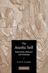 The Ascetic Self:...