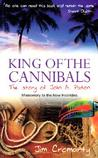 King of the Cannibals: The Story of John G. Paton Missionary to the New Hebrides
