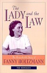 The Lady And The Law   The Remarkable Life Of Fanny Holzmann