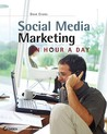 Social Media Marketing: An Hour a Day