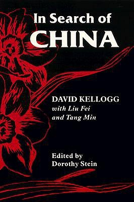 In Search of China by David Kellogg