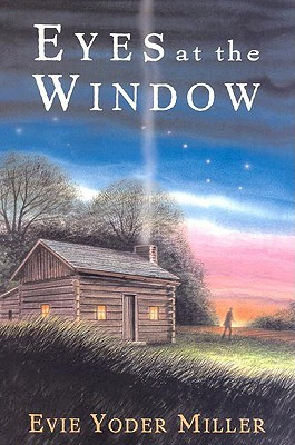 Eyes at the window by evie yoder miller reviews for Window quotes goodreads