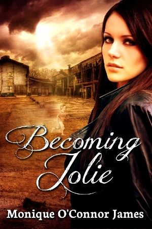 Becoming Jolie by Monique O'Connor James