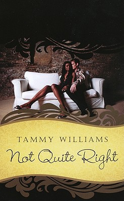 Not Quite Right by Tammy Williams