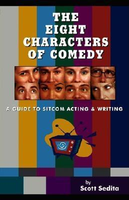 The Eight Characters of Comedy by Scott Sedita