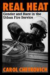 Real Heat: Gender and Race in the Urban Fire Service