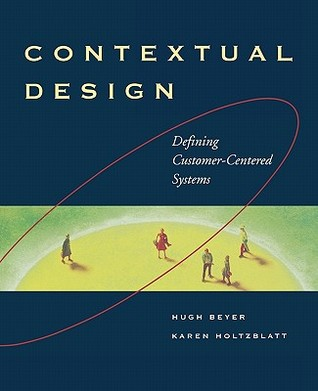 Contextual Design by Hugh Beyer