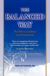 The Balanced Way: The Path to Excellence and Contentment