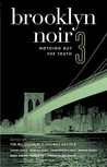 Brooklyn Noir 3: Nothing But the Truth (Akashic Noir)