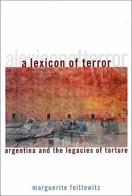 A Lexicon of Terror by Marguerite Feitlowitz