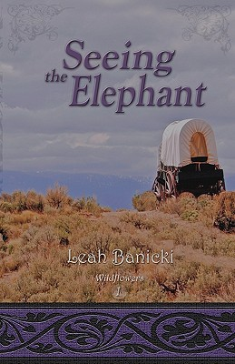 Seeing the Elephant by Leah Banicki