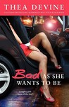 Bad As She Wants to Be