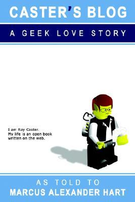 Caster's Blog: A Geek Love Story