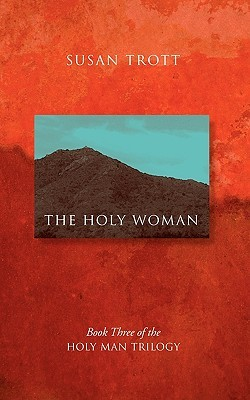 The Holy Woman by Susan Trott
