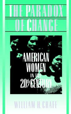 The Paradox of Change: American Women in the 20th Century