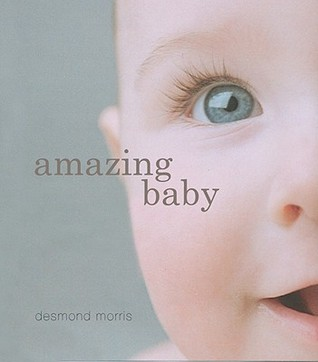 Amazing Baby: The Amazing Story of the First Two Years of Life