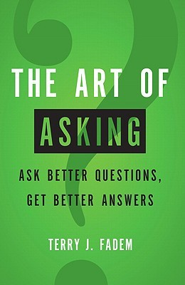 The Art of Asking by Terry J. Fadem