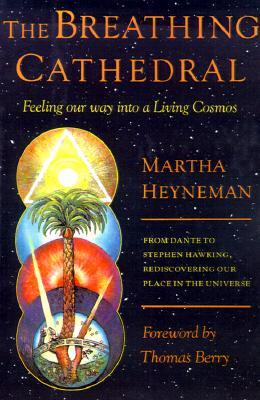The Breathing Cathedral: Feeling Our Way Into a Living Cosmos