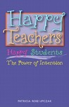 Happy Teachers Happy Students: The Power of Intention
