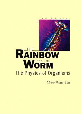 The Rainbow And The Worm by Mae-Wan Ho